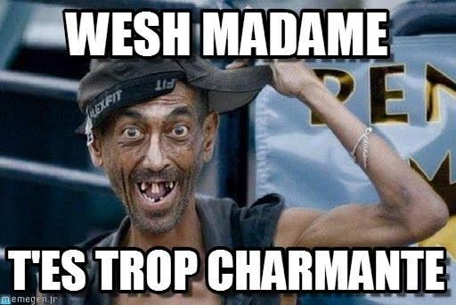 wesh-madame-t'es-trop-charmante